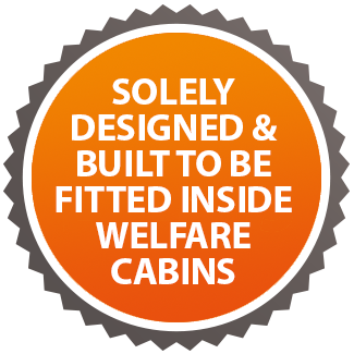 Solely designed and built to be fitted inside welfare cabins